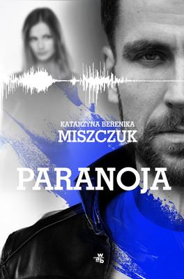 """Paranoja"" - Katarzyna Berenika Miszczuk"