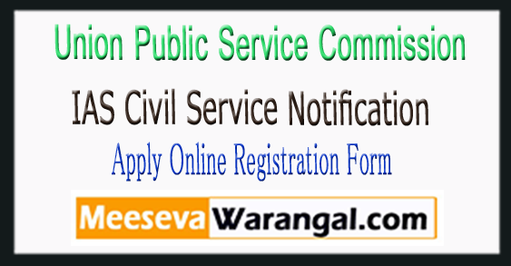 UPSC IAS Civil Service Notification 2018 Apply Online Registration Form