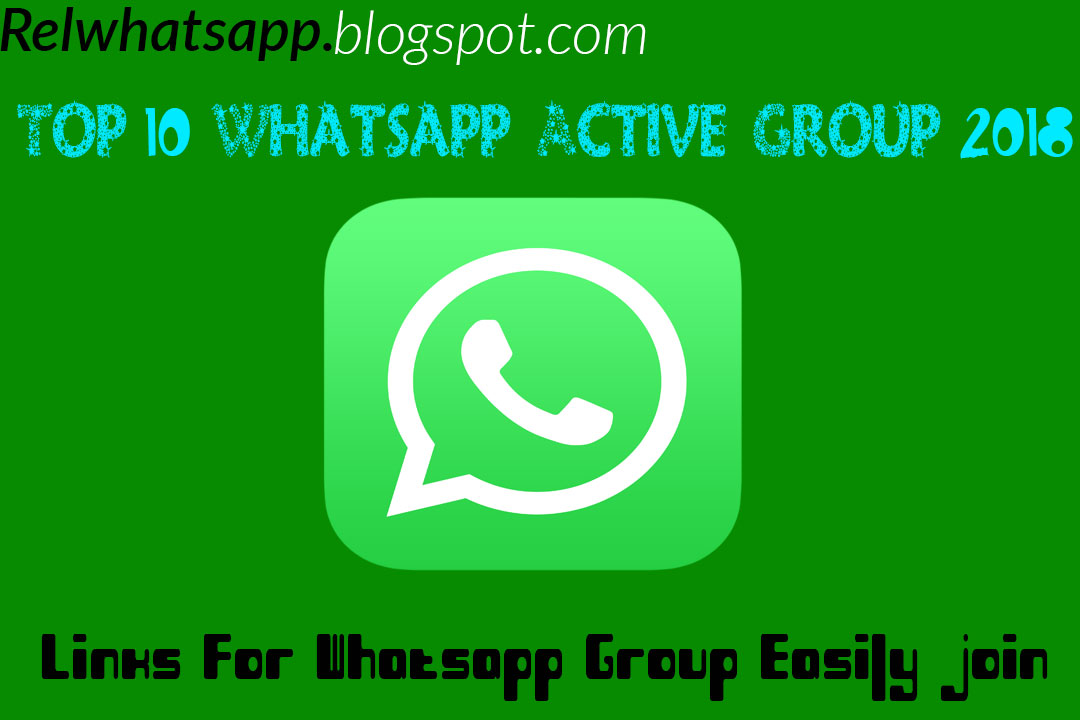 Top 10 Whatsapp Active Group 2018 - Related Whatsapp