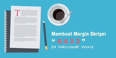 Cara Membuat Margin Skripsi 4 4 3 3 di Microsoft Word - belajarkuh