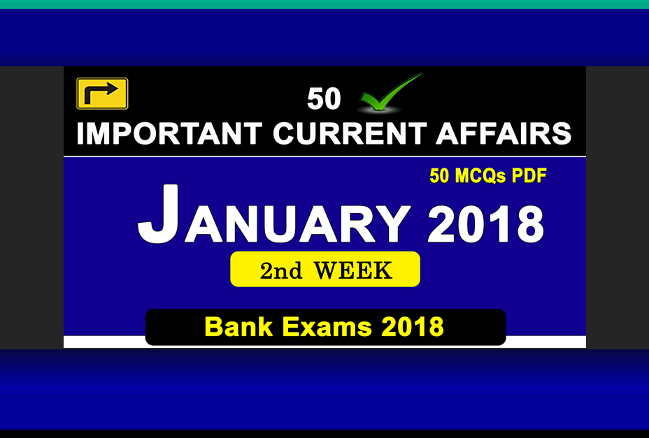 Weekly PDF :- January 2nd Week Current Affairs | GK 2017 | PDF