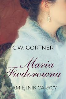 """""""Maria Fiodorowna.Pamiętnik carycy"""" C.W Gortner"""