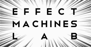 Effect Machines Lab.