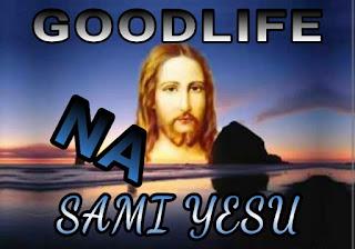 FRESH UPDATES : Goodlife ~ Na Sami Yesu {@goodlife} || Free Download