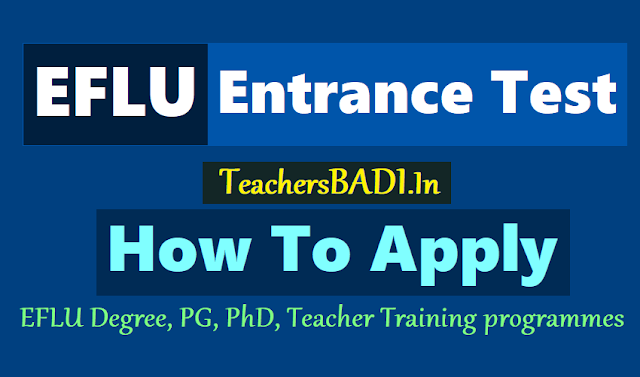 how to apply for eflu degree,pg,phd,teacher training programmes admissions entrance test 2018,iflu entrance test online application form 2018,online applying procedure  for iflu cet 2018,iflu ug,pg courses admissions 2018,exam date,online application form
