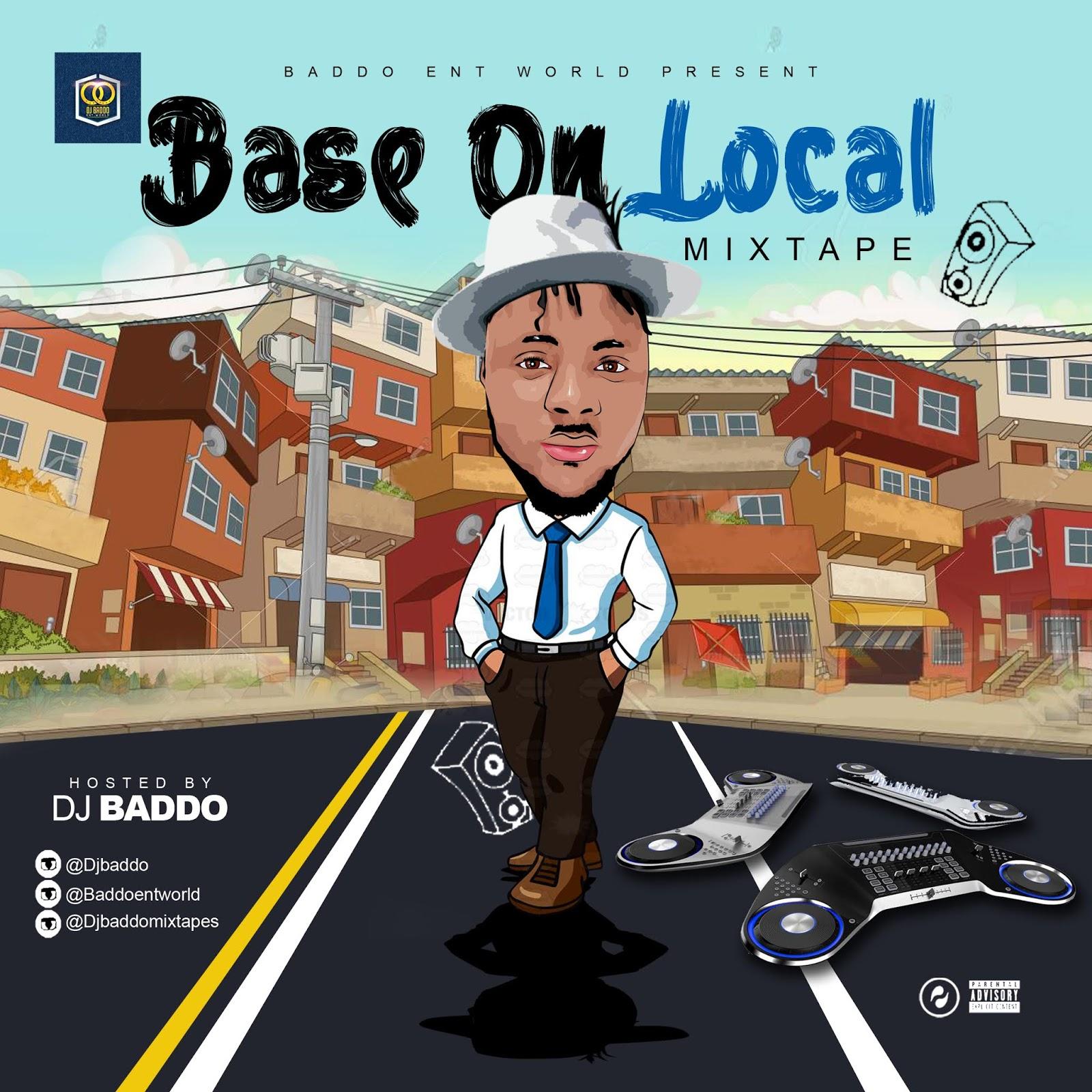 MIXTAPE: Dj Baddo Base On Local Mix