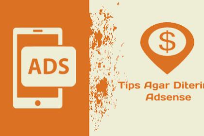 Tips Agar Blog Cepat Diterima Google Adsense (Berdasarkan Pengalaman Pribadi)