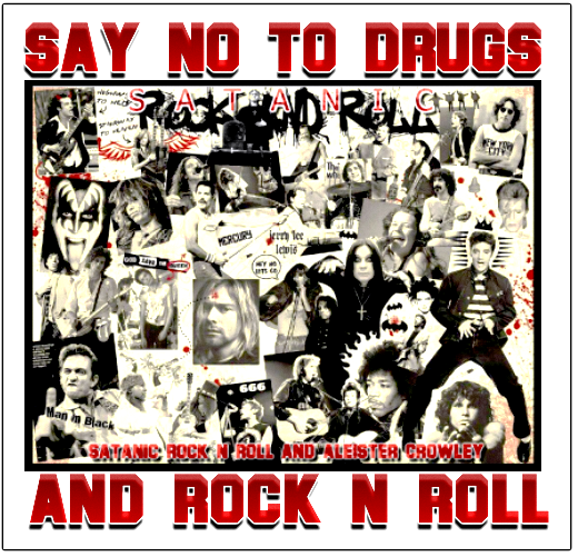 SAY NO TO DRUGS & ROCK N ROLL!