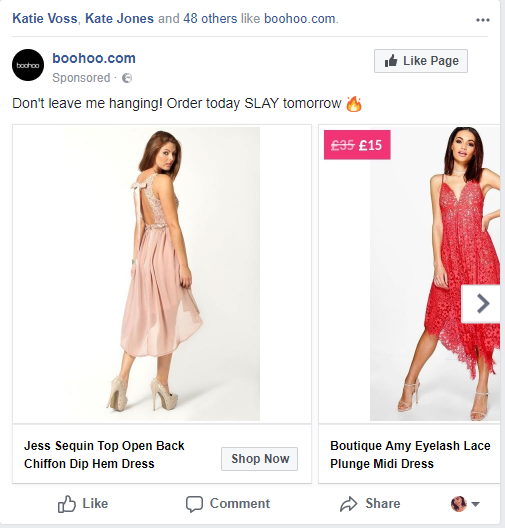 568b134b57 The first advert I saw for Boohoo was on Facebook, and it was encouraging  me to 'like' their Facebook page. I could see that 50 of my Facebook  friends had ...