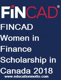 FINCAD Women in Finance Scholarship in Canada 2018, Master Degree, Eligibility Criteria, Application Procedure, Deadline, Field of Study, PhD, Description