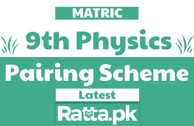 9th Physics Pairing Scheme 2020 - Matric Combination