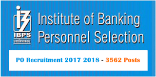 IBPS PO Recruitment 2017 2018 - 3562 Posts Vacancy for Probationary Officers/