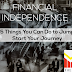 Financial Independence: 5 Things You Can Do to Jump Start Your Journey