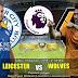 Agen Bola Terpercaya - Prediksi Leicester City Vs Wolverhampton Wanderers 18 Agustus 2018