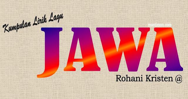 Kumpulan Lirik Lagu Rohani Kristen bahasa Jawa terbaru