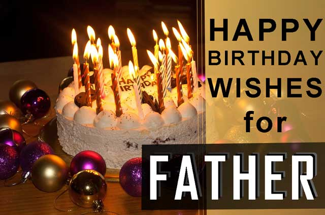 the best  Birthday Dad Wishes and Greetings with core of love