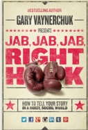 "Cover shot of the book ""Jab, Jab, Jab, Right Hook"" by Gary Vaynerchuk"
