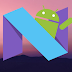 Tips on How to install the Google Android N beta in Your Device