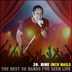 The Best 50 Bands I've Seen Live: 26. Nine Inch Nails