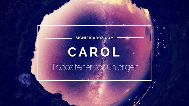 Significado y Origen del Nombre Carol ¿Que Significa?
