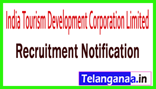 India Tourism Development Corporation Limited ITDC Recruitment