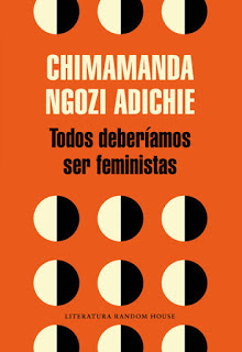 Todos deberíamos ser feministas [Chimamanda Ngozi Adichie]