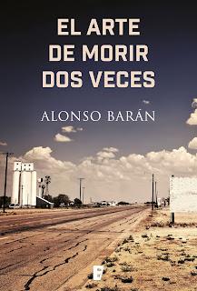 """Novedad: """"El arte de morir dos veces"""" - Alonso Barán"""