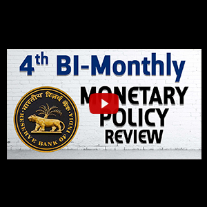 Fourth Bi-Monthly Monetary Policy Review | 2017 - 18 | General Awareness