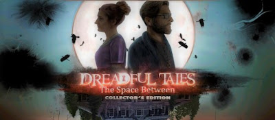 Gaming Events 2019 - Game Review: Dreadful Tales: The Space Between Collector's Edition (first play) - infogaming7.blogspot.com