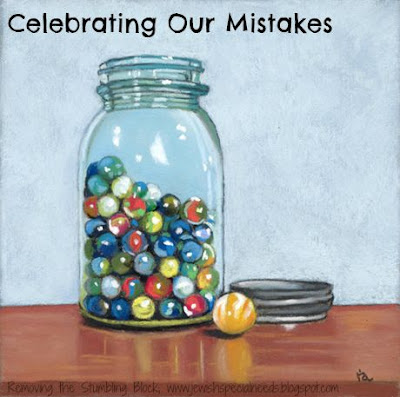 Celebrating Our Mistakes; Removing the Stumbling Block
