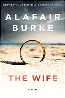 https://www.amazon.com/Wife-Novel-Psychological-Suspense/dp/0062390511/ref=sr_1_1?ie=UTF8&qid=1515101320&sr=8-1&keywords=alafair+burke+the+wife