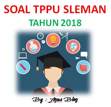 Download Kumpulan Soal TPPU Sleman Tahun 2018 Lengkap