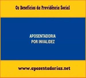 Previdência Social, Aposentadoria por Invalidez