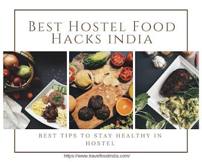 Best Hostel Food Hacks India-Best Meals for Hostel Students 2019