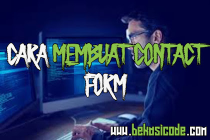 Cara Membuat Halaman Contact Form Responsive di Blog - Bekasi Code