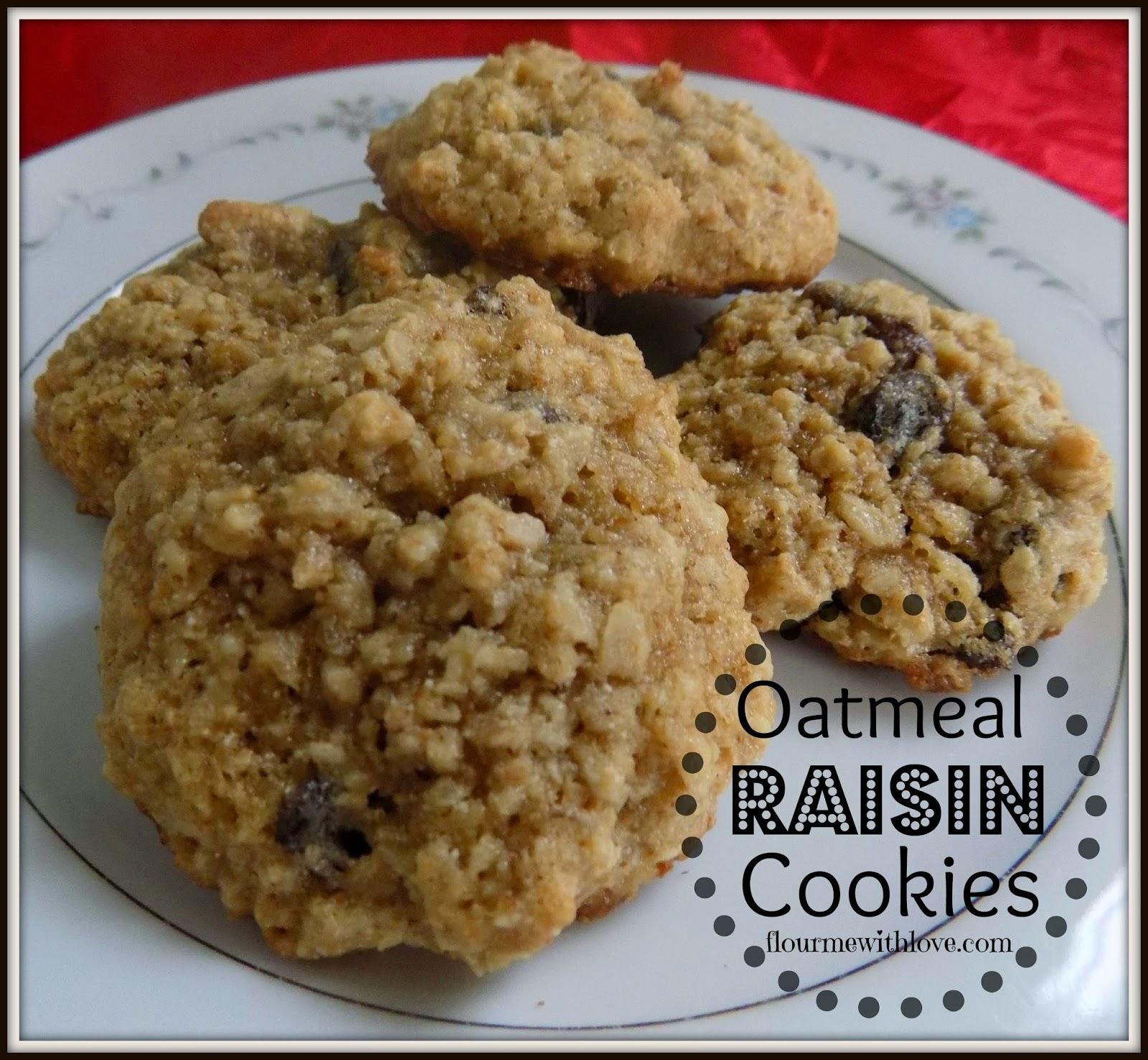 Flour Me With Love: Oatmeal Raisin Cookies