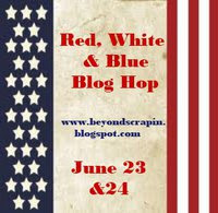Red, White and Blue Blog Hop 6/23 - 24
