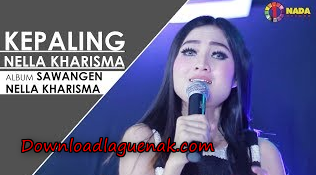 Download Lagu Nella Kharisma Kepaling Mp3