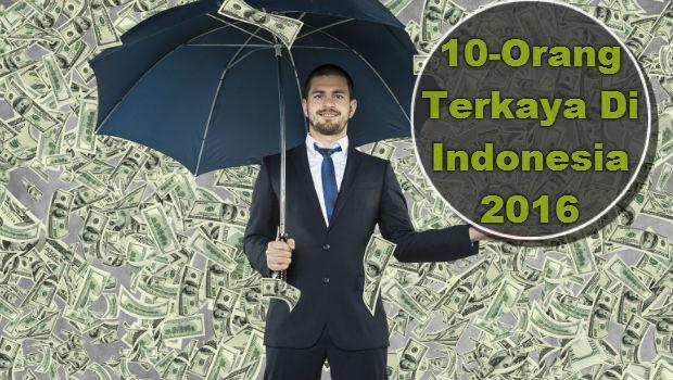 Daftar Orang Terkaya di Indonesia Tahun 2016