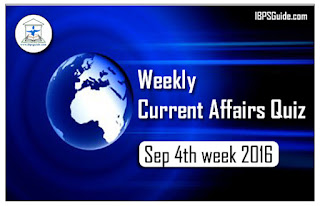 Weekly Current Affairs Quiz- Sep 4th week 2016