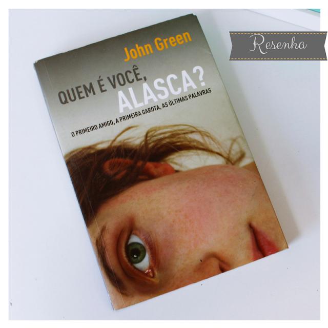 """Livro """"Quem é você, Alasca?"""" do John Green"""