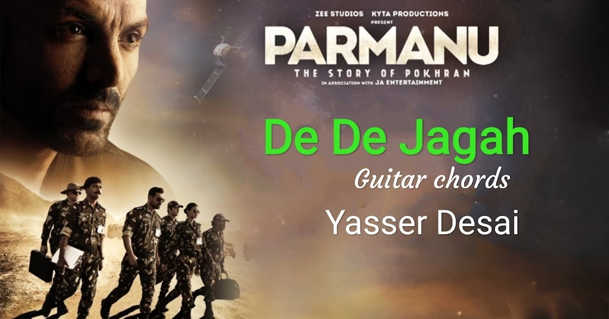 DE DE JAGAH GUITAR CHORDS || YASSER DESAI || PARMANU:The Story of ...