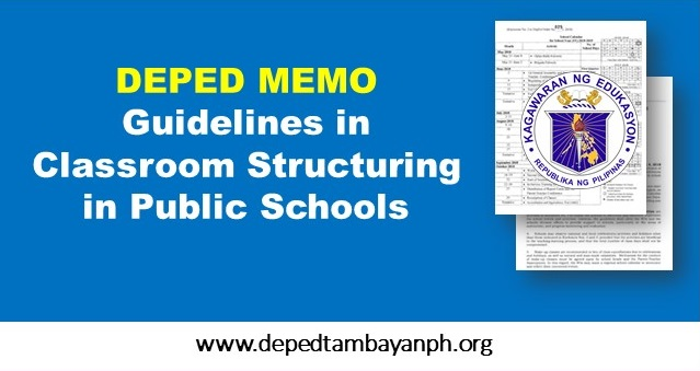 Deped issues Guidelines in Classroom Structuring in Public Schools