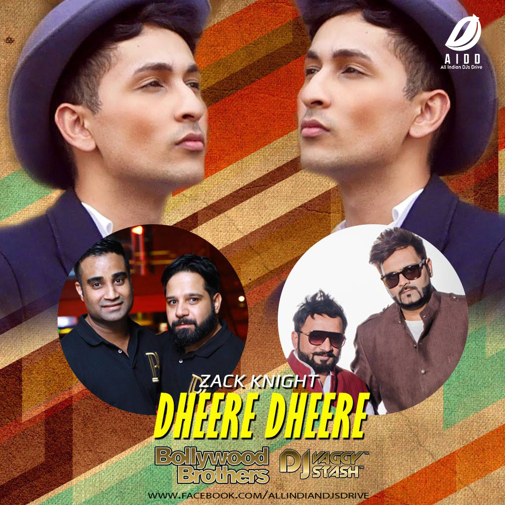 Dheere Dheere - Bollywood Brothers & Dj Vaggy Stash Remix - AIDD ...
