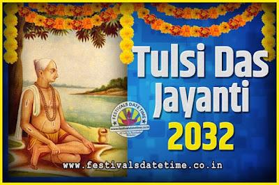 2032 Tulsidas Jayanti Date and Time, 2032 Tulsidas Jayanti  Calendar