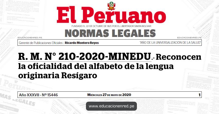 R. M. N° 210-2020-MINEDU.- Reconocen la oficialidad del alfabeto de la lengua originaria Resígaro