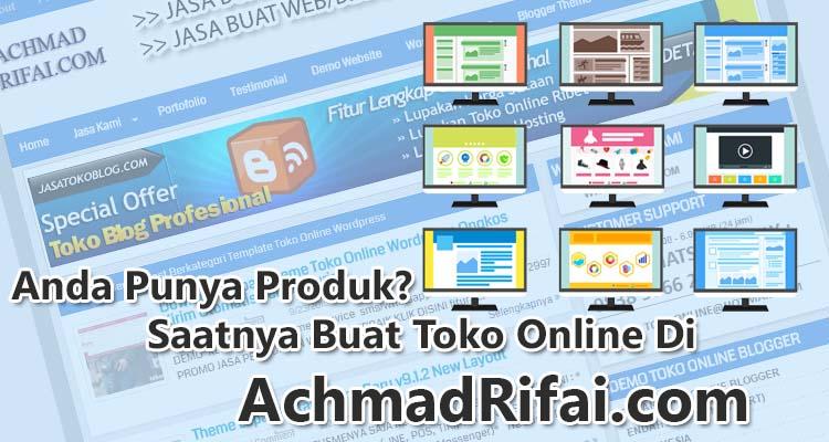 Anda Punya Produk? Saatnya Buat Toko Online Di AchmadRifai.com