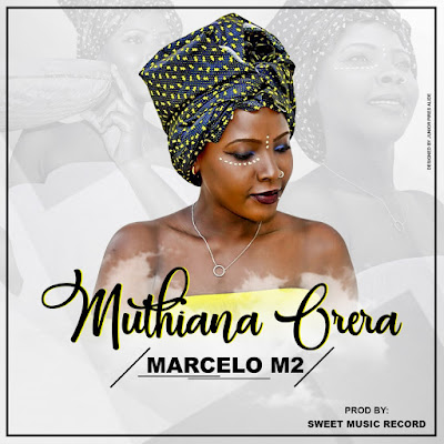 Marcelo M2 - Muthiana Orera (2018) | Download Mp3
