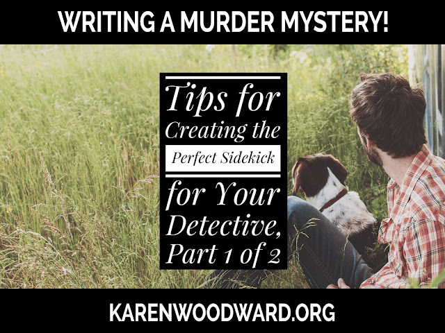 Tips for Creating the Perfect Sidekick for Your Detective, Part 1 of 2