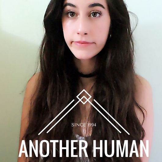 Another Human | Why I Disappeared